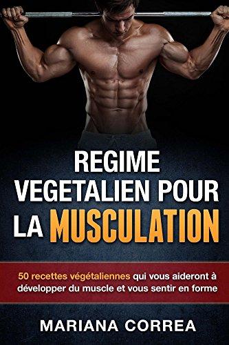 Couverture du livre REGIME VEGETALIEN POUR LA MUSCULATION: Inclus : 50 recettes végétaliennes qui vous aideront à développer du muscle et vous sentir en forme