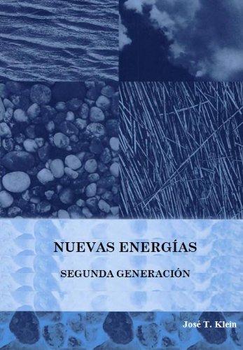 Nuevas Energías. La Segunda Generación (New Energy: The Second Generation) por José Tomás Klein