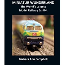 MINIATUR WUNDERLAND : The World's Largest Model Railway Exhibit