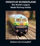 MINIATUR WUNDERLAND : The World's Largest Model Railway Exhibit