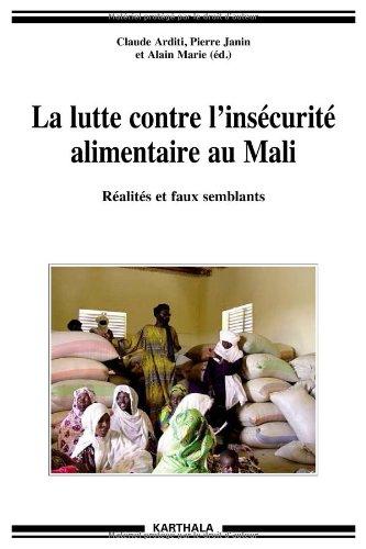 La lutte contre l'insécurité alimentaire au Mali. Réalités et faux semblants par ARDITI Claude