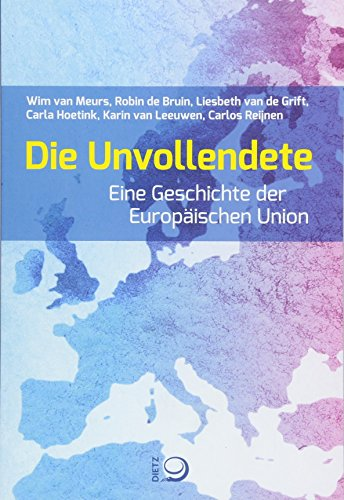 Die Unvollendete: Eine Geschichte der Europäischen Union
