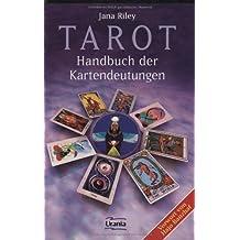 Tarot - Handbuch der Kartendeutungen