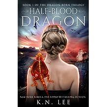 Half-Blood Dragon: Book One of the Dragon Born Trilogy (English Edition)