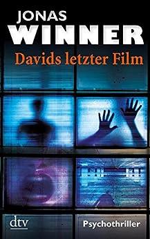 Davids letzter Film: Psychothriller von [Winner, Jonas]