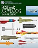 #10: Postwar Air Weapons: 1945-Present (The Essential Weapons Identification Guide)