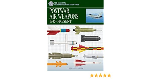 Postwar Air Weapons: 1945-Present Essential Weapons Identification ...