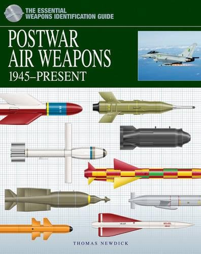 Postwar Air Weapons: 1945-Present (The Essential Weapons Identification Guide) por Thomas Newdick