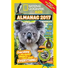 National Geographic Kids Almanac 2017, International Edition: Everything You Always Wanted to Know About Everything!