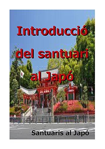 Introducció del santuari al Japó: Introducció per la prefectura (Santuaris al Japó Book 1) (Catalan Edition)