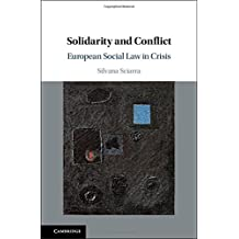 Solidarity and Conflict: European Social Law in Crisis