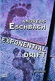 Exponentialdrift: Roman (Allgemeine Reihe. Bastei Lübbe Taschenbücher)