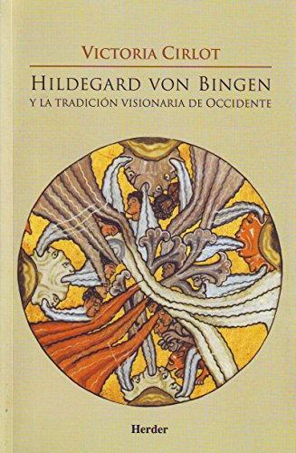 Hildegard von Bingen y la tradicion visionaria de Occidente por Victoria Cirlot