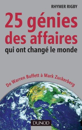 25 génies des affaires qui ont changé le monde : De Warren Buffet à Mark Zuckerberg