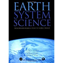 Earth System Science: From Biogeochemical Cycles to Global Changes (International Geophysics)