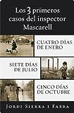 Los 3 primeros casos del inspector Mascarell (Cuatro días de enero, Siete días de julio y Cinco días de octubre)