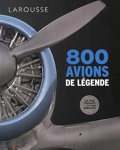 800 Avions De Legende - 800 avions de légende by Philip Whiteman
