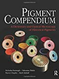 Pigment Compendium: A Dictionary and Optical Microscopy of Historic Pigments