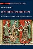 La féodalité languedocienne XIe - XIIe siècles : Serments, hommages et fiefs dans le Languedoc des Trencavel