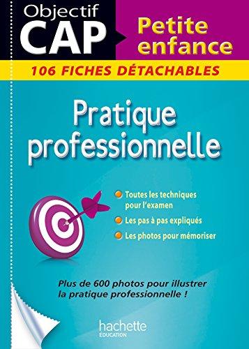 Pratique professionnelle CAP petite enfance : 106 fiches détachables por Martine Lovera