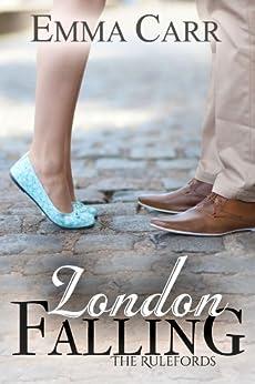 London Falling (The Rulefords book 1) (English Edition) von [Carr, Emma]