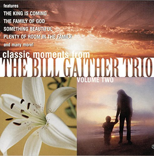 Classic Moments from The Bill Gaither Trio, Vol. 2 by Bill Gaither