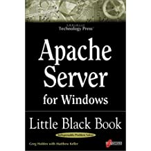 Apache Server for Windows Little Black Book: The Indispensable Guide to Day-to-Day Apache Server Tips and Techniques by Greg Holden (1999-01-20)