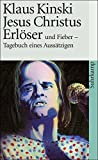 Jesus Christus Erlöser und Fieber ? Tagebuch eines Aussätzigen (suhrkamp taschenbuch) - Klaus Kinski