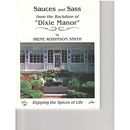 Sauces and Sass from the Backdoor of Dixie Manor