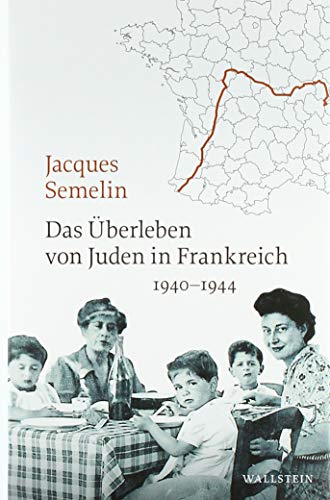 Das Überleben von Juden in Frankreich: 1940-1944