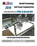 2014 Airsoft Technology Self-Paced Training Series Introduction to PPSh-41 Airsoft AEG: Learn the unique PPSh EBB AEG architecture by AirsoftPRESS (2014-01-22)