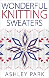 Wonderful Knitting Sweaters (English Edition)