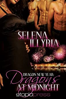 Dragons at Midnight (Dragon New Year Book 1) (English Edition) di [Illyria, Selena]