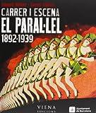 Carrer I Escena. El Paral·Lel, 1892-1939 (Fuera de colección)