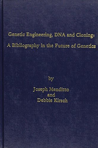 Genetic Engineering, DNA and Cloning: A Bibliography in the Future of Genetics by Joseph Menditto (1983-08-06)