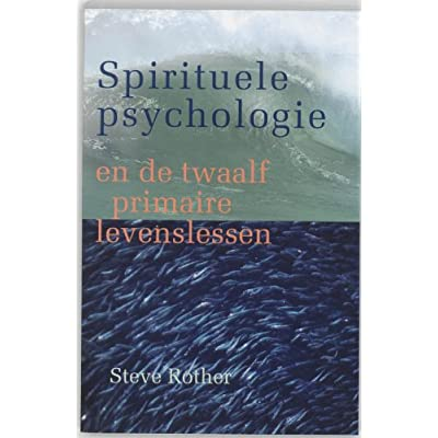Spirituele psychologie en de twaalf primaire levenslessen