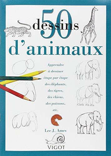 Download 50 Dessins d'animaux : Apprendre à dessiner étape par étape des éléphants, des tigres, des chiens, des poissons, etc...
