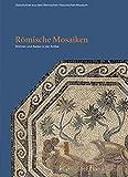 Römische Mosaiken: Wohnen und Baden in der Antike (Glanzlichter aus dem Bernischen Historischen Museum)