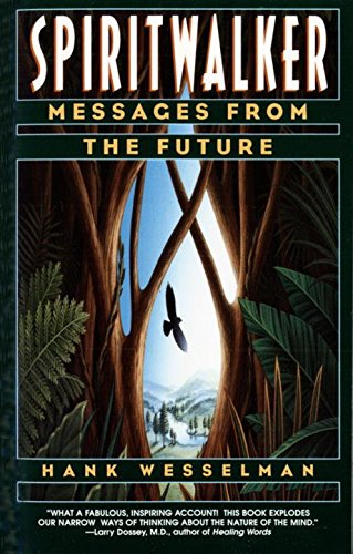 [(Spiritwalker : Messages from the Future)] [By (author) Hank Wesselman] published on (October, 1998)