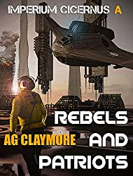 Rebels and Patriots: Space Marines and an imperial investigator, racing to head off a galactic empire war. (English Edition)