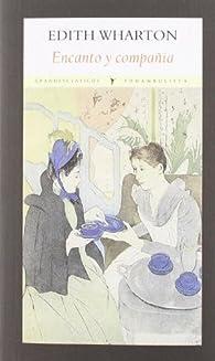 Encanto y compañía par Edith Wharton