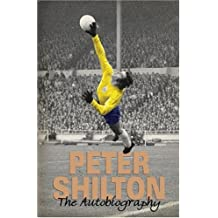 Peter Shilton: The Autobiography: My Autobiography