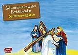 Bildkarten für unser Erzähltheater. Der Kreuzweg Jesu: Kamishibai Bildkartenset. Entdecken. Erzählen. Begreifen (Bibelgeschichten für unser Erzähltheater)