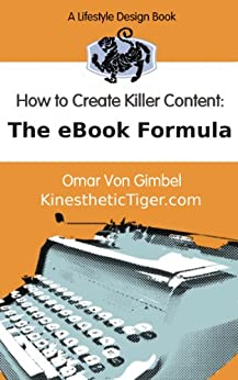 The eBook Formula - A Simple Copywriting Framework for Writing Killer Non-Fiction, How-To eBooks (How to Create Killer Content 1) by [Von Gimbel, Omar]