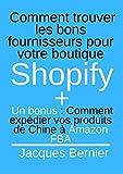 Comment trouver les bons fournisseurs pour votre boutique Shopify + Un bonus : Comment expédier vos produits de Chine à Amazon FBA