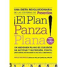 El Plan Panza Plana!: Un abdomen plano es cuestión de actitud y nutrición. Punto. (Por cierto, no requiere ni una sola abdominal). (Flat Belly Diet!)