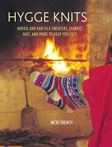 Hygge Knits: Nordic and Fair Isle sweaters, scarves, hats, and more to keep you cozy (English Edition) -