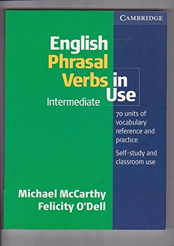 English Phrasal Verbs in Use Intermediate (Professional English in Use) by Michael McCarthy (8-Jan-2004) Paperback