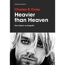 Heavier than heaven : Kurt Cobain: la biografía (RESERVOIR NARRATIVA, Band 170002)