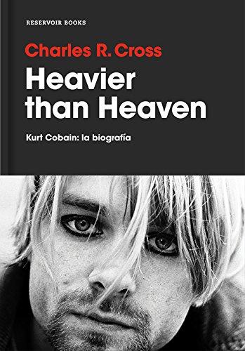 Heavier than heaven : Kurt Cobain: la biografía